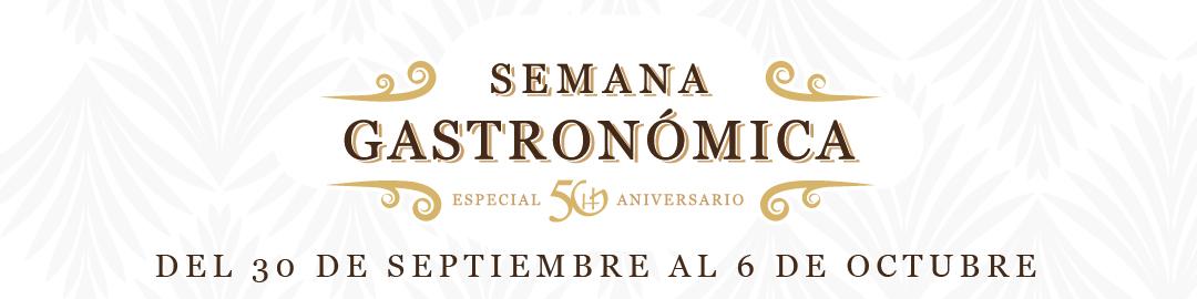 Semana Gastronómica Especial 50 Aniversario